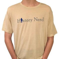 History Nerd t-shirt with Ben Franklin Cream from The History List