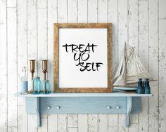 Treat Yo Self, Inspirational Print, Wall Decor, Typography Wall Art, Motivational Print, Inspirational Poster, Teen Gift Ideas - PT0251 by ShabbyShackStudio on Etsy