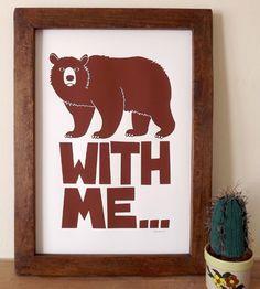 Bear With Me... Screen print art by hello DODO - Woodland Animal Pun Typography, hello DODO