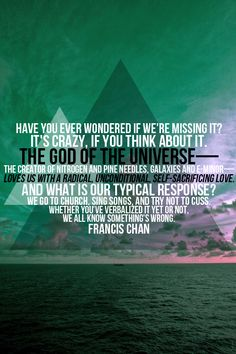 Francis Chan always makes me think. Christian Life, Christian Quotes, Francis Chan Quotes, Cool Words, Wise Words, Encouragement, In Christ Alone, How He Loves Us, Songs To Sing
