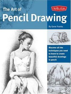 46235fcef399 The Art of Pencil Drawing  Learn how to draw realistic subjects with pencil.