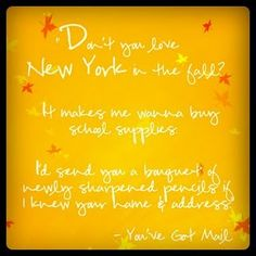 don't you love new york in the fall? #youvegotmail #moviequote