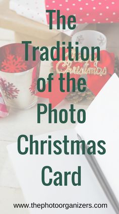 The Tradition of the Photo Christmas Card: Do you and your family still send a photo Christmas card? Do you still receive them? | ThePhotoOrganizers.com