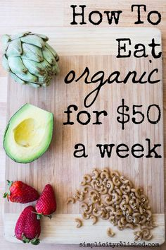 Is it possible to eat organic on the cheap? Check out these 7 tips for Eating Organic for $50 a Week