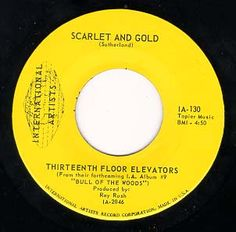 Scarlet and Gold. Click the image to join the Thirteenth Floor Elevators Facebook group!