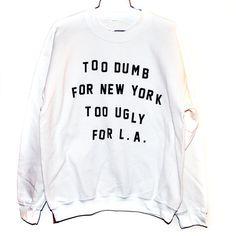 Dumb & Ugly Sweatshirt (Select Size) ($26.00) - Svpply