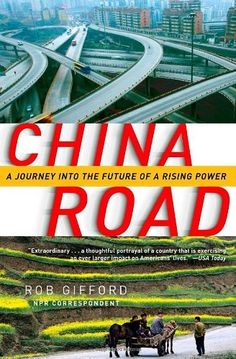 China Road: A Journey into the Future of a Rising Power by Rob Gifford