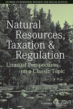 Natural resources, taxation and regulation : unusual perspectives on a classic problem / Laurence S. Moss, ed. Malden, Mass. : Blackwell, 2006. Matèries: Gestió de recursos naturals; Política ambiental; Economia ambiental. http://cataleg.ub.edu/record=b2188828~S1*cat   #bibeco