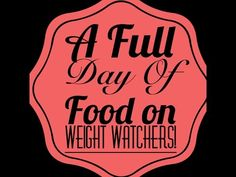 Most Requested Video! A Full day of food on Weight Watchers!