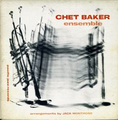 Chet Baker ensemble - Pacific Jazz Records Cd Cover Art, Album Cover Design, Lp Cover, Vinyl Poster, Jazz Poster, Vinyl Art, Sunday Kind Of Love, Chet Baker, Classic Jazz