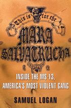 Samuel Logan is author of This is for the Mara Salvatrucha: Inside the MS-13, America's Most Violent Gang (Hyperion, 2009), which has been optioned by Paramount Vantage to be made into a major motion picture.