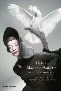 Hats by Madame Paulette: Paris Milliner Extraordinaire: Annie Schneider: 9780500517314: Amazon.com: Books