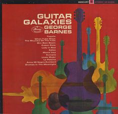 "Another awfully pretty album cover, this time for Georges Barnes' ""Guitar Galaxies."" Excuse me while I wipe the drool from my lips. Love the colours."