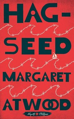 Readaholic  Zone: Review of HAG-SEED by Margaret Atwood