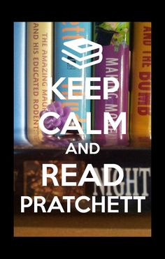 The background photo is not mine. I got it off google, just thought it would look good on a Pratchett themed keep calm.