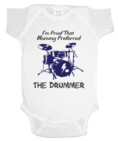 """Mommy Preferred The Drummer"" Onesies | Teespring"