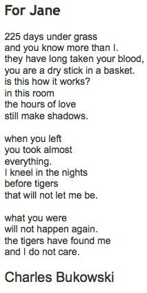 "One of my favorite poems. It's so subtle and striking. To me, it expresses grief perfectly. ""The tigers have found me and I do not care""...amazing."