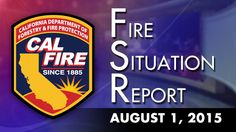 CAL FIRE TV - August 01, 2015 - The Fire Situation Report - 24 Current Fires... Update: Sat. Afternoon...   YOUTUBE.com