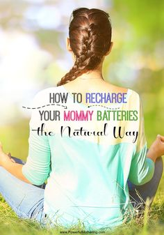 Recharge your mommy batteries with these tips for a better self!