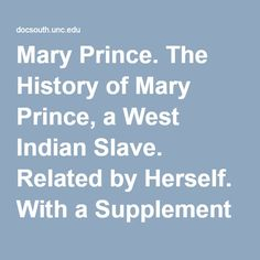 The History of Mary Prince, a West Indian Slave. With a Supplement by the Editor. To Which Is Added, the Narrative of Asa-Asa, a Captured African. By Mary Prince African American Literature, West Indian, Library Card, Editor, Prince, Mary, History, Culture, Historia