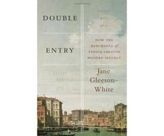 READ Double Entry: How the Merchants of Venice Created Modern Finance by Jane Gleeson-White book pdf Best Accounting Books recommendations to read in your lifetime. READ Double Entry: How the Merchants of Venice Created Modern Finance BOOK Book Cover Design, Book Design, 26 Week Savings Plan, Luca Pacioli, Accounting Books, The Merchant Of Venice, Finance Books, Nonfiction Books, Film