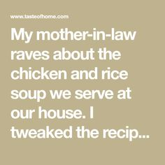 My mother-in-law raves about the chicken and rice soup we serve at our house. I tweaked the recipe several times to get it just right. Chicken Wild Rice Soup, Canned Chicken, Cooking Wild Rice, Turkey Broth, Raves, Great Recipes, Chicken Recipes, Law, Stuffed Peppers