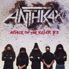 Anthrax, Attack of the Killer B's****: This is the album that really and truly got me interested in Anthrax. I'd listened to a couple of their albums before this one, but there was just a bit more on this that made me really pay attention to their music. And as a result, I understand why they are included in the big 4 of thrash metal. And as far as I'm concerned, nu-metal is invited on the collaboration with Public Enemy that appears here. 3/19/15
