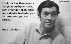 Julio  Cortázar.   / Todavía guardo la esperanza <3 #amor #eterno