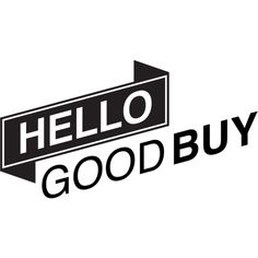 Hello Good Buy ❤ liked on Polyvore featuring text, words, fillers, backgrounds, quotes, phrases, magazine, headline, embellishements and saying