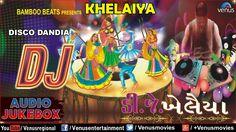 DJ KHELAIYA : Gujarati Disco Dandia DJ Garba Songs || Audio Jukebox