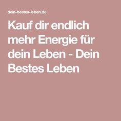Kauf dir endlich mehr Energie für dein Leben - Dein Bestes Leben