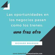 Las oportunidades en los negocios pasan como los trenes: uno tras otro (Richard Branson) // #quotes #frases #emprendedores #marketing #empresa #negocios #pymes #emprendimiento #frasescelebres