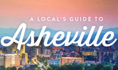 Live like a local: insider's guide to Asheville, NC - Posted on Roadtrippers.com!