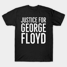 Justice For George Floyd, I Can't Breathe, Black Lives Matter - George Floyd - T-Shirt   TeePublic Lgbt Shirts, Shop Justice, Free Mom, Breathe, Cool Things To Buy, Shirt Designs, Solid Colors, Range, Mens Tops