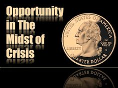 Opportunity in the midst of crisis....