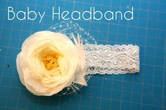 DIY Baby Headband Tutorial. I want TONS of headbands for baby girl.