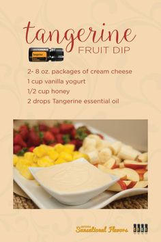 Tangerine Fruit Dip, add in your DoTerra Tangerine essential oil and dip to your hearts content! www.hayleyhobson.com Hayley Hobson doTERRA Essential Oils