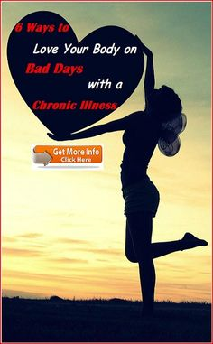 6 Ways to Love Your Body on Bad Days with a Chronic Illness Bad Day, Loving Your Body, Chronic Illness, How To Stay Healthy, Love You, Movie Posters, Je T'aime, Film Poster, I Love You