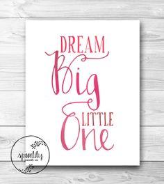 Dream Big Little One, Nursery Wall Decor, Playroom, Gift, Printable Wall Art, Pink, Baby Girl