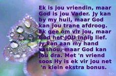Ek is jou vriendin. Motivational Verses, Uplifting Quotes, Afrikaans, Beautiful Words, No Time For Me, Crystals, Jesus Christ, Amen, Friendship