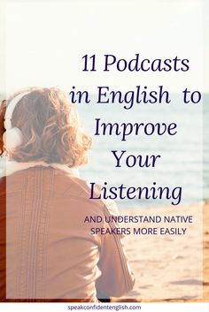 Do you feel lost when you listen to native speakers in English? Use podcasts to improve your listening skills and understand native speakers more easily!