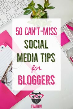HUGE list of social media tips for bloggers
