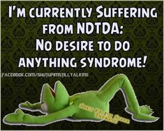 I'm Currently Suffering From No Desire To Do Anything Syndrome funny quotes quote jokes lol funny quote funny quotes funny sayings lazy humor laziness