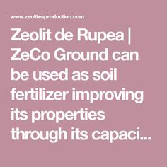 Zeolit de Rupea | ZeCo Ground can be used as soil fertilizer improving its properties through its capacity to absorb harmful substances, water retention and cation exchange capacity.