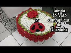 Tampa do vaso com aplique de Joaninha - YouTube