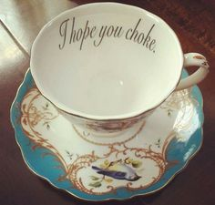 Serve Some Tea To Your Enemies In These Hilariously Offensive Tea Cups - We share because we care. A resource for sharing the latest memes, jokes and real stuff about parenting, relationships, food, and recipes Tea Cup Set, My Cup Of Tea, Tea Cup Saucer, Tea Sets, Bubble Tea, Shabby Vintage, Vintage Teacups, High Tea, Mug Cup