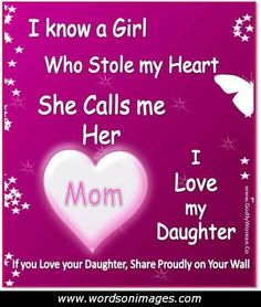 I love my daughter inspirational quotes - pictures - motivational thoughts quotes Mother Daughter Quotes, I Love My Daughter, Love My Kids, I Love Mom, Love My Family, Mothers Love, Daughter Sayings, Mother Daughters, Mother Quotes