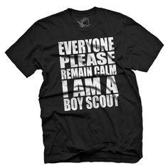 Everyone Please Remain Calm I Am A Boy Scout T-Shirt