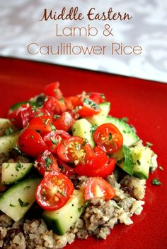 """Middle Eastern Lamb with Cauliflower """"Rice"""" and a Cucumber and Tomato Relish"""