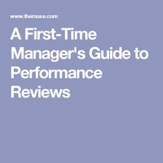 A First-Time Manager's Guide to Performance Reviews